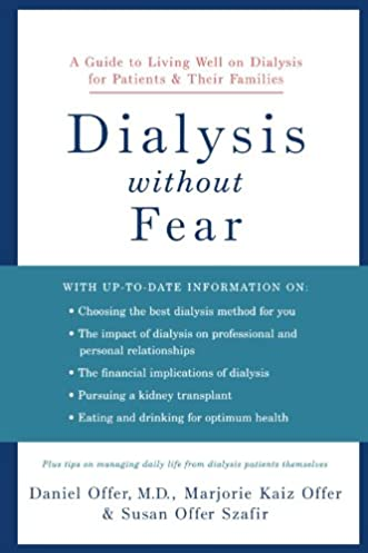dialysis without fear a guide to living well on dialysis for rh amazon com