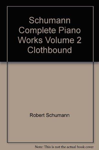 Schumann Complete Piano Works Volume 2 Clothbound ebook