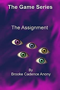 The Assignment: A lesbian love story Science Fiction Romance (The Game Series Book 1) by [Anony, Brooke]