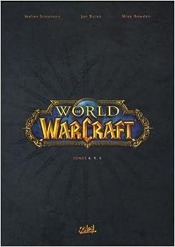 World of Warcraft : Coffret en 3 volumes : Tome 4, Retour à Hurlevent ; Tome 5, Face à face ; Tome 6, Dans l'Antre de la mort