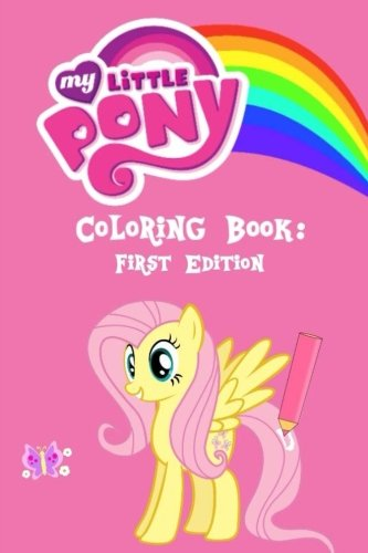 My Little Pony Coloring Book: First Edition: With over 25 high quality pictures for you to color in to your heart's content! pdf