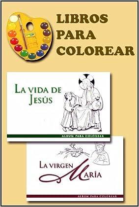 2 Albumes Para Colorear La Vida De Jesús Y La Vida De La Virgen