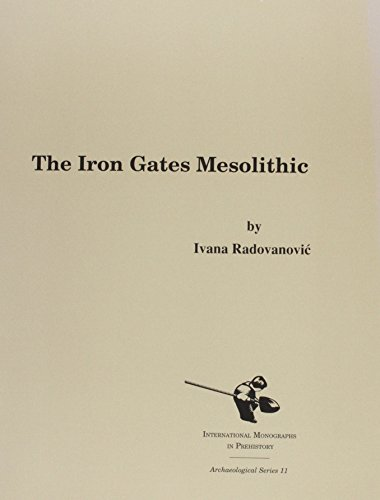 The Iron Gates Mesolithic (Archaeological Series)