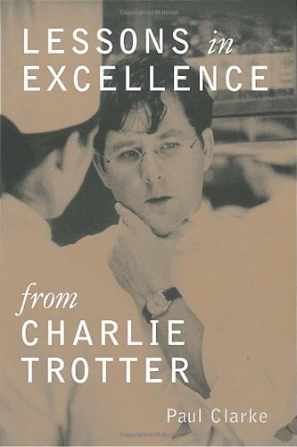 Lessons in Excellence from Charlie Trotter (Scene 75 Prices)