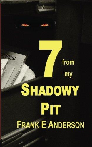 7 from my Shadowy Pit pdf epub