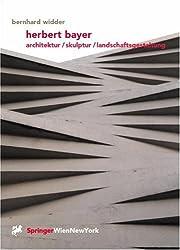 Herbert Bayer: Architektur / Skulptur / Landschaftsgestaltung
