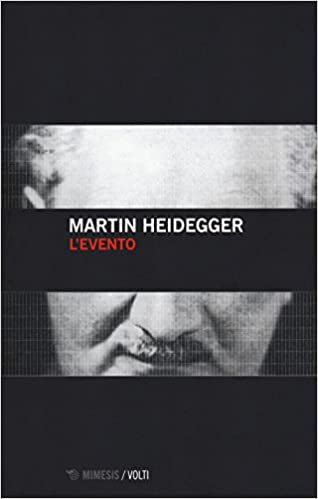 Martin Heidegger - L'evento (2017)