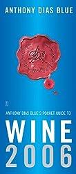 Anthony Dias Blue's Pocket Guide to Wine 2006 (Anthony Dias Blue's Guides)