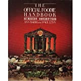 The Official Foodie Handbook, Ann Barr and Paul Levy, 0877957274