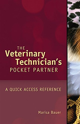 Veterinary Technician's Pocket Partner: A Quick Access Reference Guide (Veterinary Technology)
