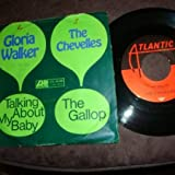 Gloria Walker / Mighty Chevelles, The - Talking About My Baby / The Gallop - Atlantic - ATL 70.338