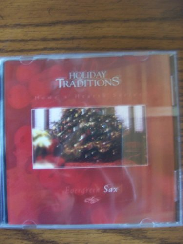 Holiday Traditions: Home Hearth Series [Audio CD] Evergreen Sax (Hearth Evergreen Home &)