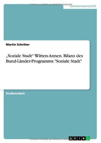 """""""Soziale Stadt"""" Witten-Annen. Bilanz des Bund-Länder-Programms """"Soziale Stadt"""" (German Edition) pdf"""