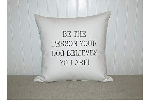 Dog lover, quote, best friend gift, gift for Mom, housewarming gift, BFF gift, pillow cover, throw pillow, birthday gift, mothers day,