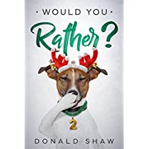 Would You Rather?: Christmas Yes or No Game and Illustrated Children's Joke Book Age 5-12 (Silly Jokes and Games for Kids Series 2)