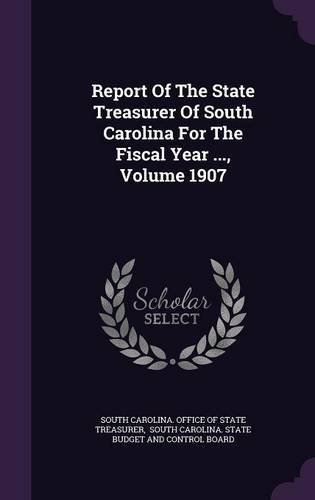 Download Report of the State Treasurer of South Carolina for the Fiscal Year ..., Volume 1907 Text fb2 ebook