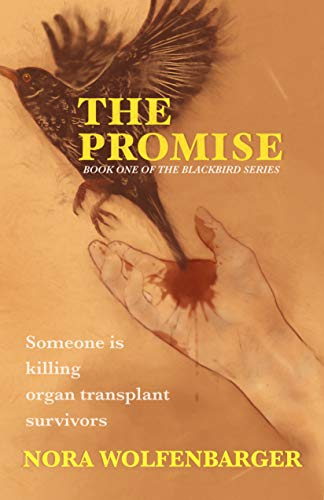 The Promise: A Suspense Thriller  (Book One of The Blackbird Series) SOMEONE IS KILLING ORGAN TRANSPLANT SURVIVORS