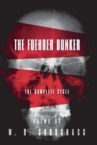 The Fuehrer Bunker: The Complete Cycle (American Poets Continuum)