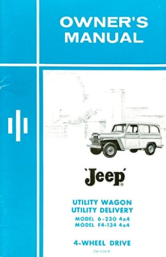Overland Wagon Willys - 1962 & Before JEEP 4WD UTILITY WAGON 6-230 4x4 & UTILITY DELIVERY F4-134 4x4 Owners Instruction & Operating Manual - Users Guide