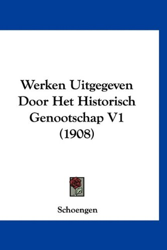 Download Werken Uitgegeven Door Het Historisch Genootschap V1 (1908) (Chinese Edition) pdf