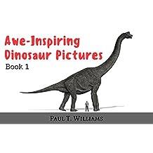 Awe-Inspiring Dinosaur Pictures: Book 1
