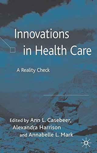Innovations in Health Care: A Reality Check (Organizational Behaviour in Health Care)