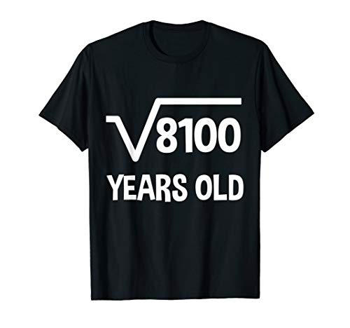 Square Root of 8100 - 90th Birthday T-shirt 90 Years Old T-Shirt (Birthday Present For 90 Year Old Man)