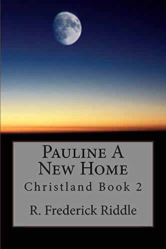 Pauline A New Home (Christland Book 2)