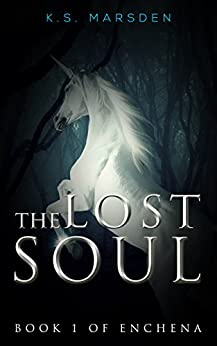 The Lost Soul (Enchena Book 1) by [Marsden, K.S.]