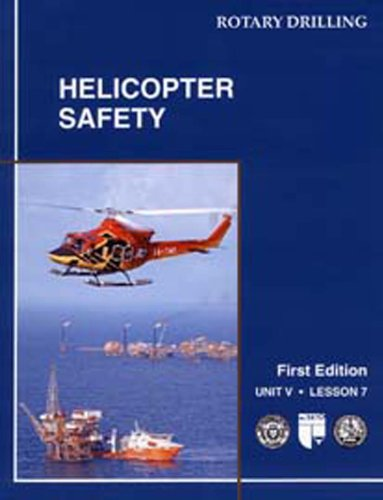 Helicopter Safety And Survival Procedures  Unit V  Lesson 7  Rotary Drilling Series   Rotary Drilling Series  Unit V  Lesson 7