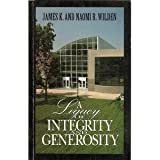 img - for A legacy of integrity and generosity: James K. and Naomi R. Wilden book / textbook / text book