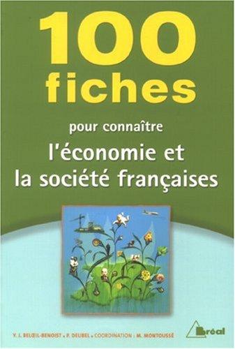 100 fiches pour connaître l'économie et la société françaises Poche – 4 septembre 2007 Marc Montoussé Yves-Jean Beloeil-Benoist Philippe Deubel Bréal