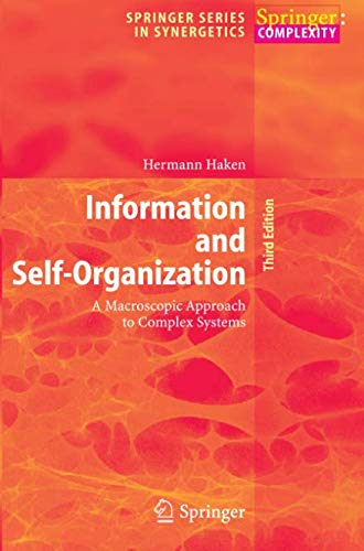 Information and Self-Organization: A Macroscopic Approach to Complex Systems (Springer Series in Synergetics)