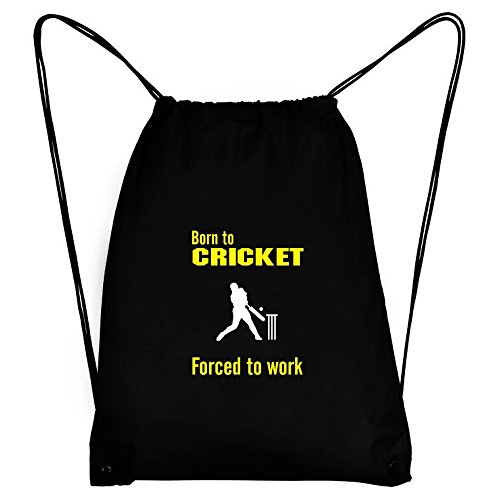 Teeburon BORN TO Cricket , FORCED TO WORK ! SIGN Sport Bag by Teeburon