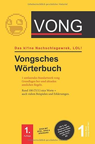 VONG - Vongsches Wörterbuch: Das kl1ne Nachlagewerk, LOL ! (Auflage, Band 1)