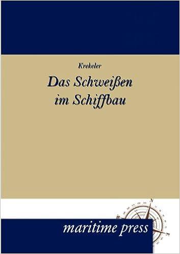 K. Krekeler - Das Schweissen Im Schiffbau