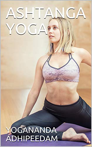 ASHTANGA YOGA - Kindle edition by YOGANANDA ADHIPEEDAM ...