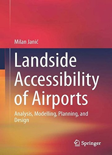 Landside Accessibility of Airports: Analysis, Modelling, Planning, and Design