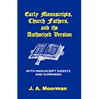 Early Manuscripts, Church Fathers and the Authorized Version