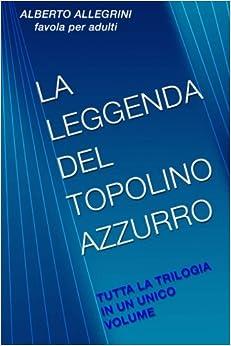 La Leggenda del Topolino Azzurro: Tutta la trilogia in un unico volume: Volume 5