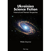 Ukrainian Science Fiction: Historical and Thematic Perspectives