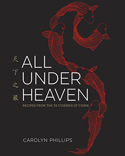 All Under Heaven: Recipes from the 35 Cuisines of China cover