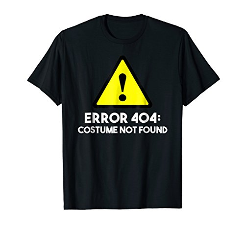 Mens Error 404: Costume Not Found Halloween T-Shirt Medium -