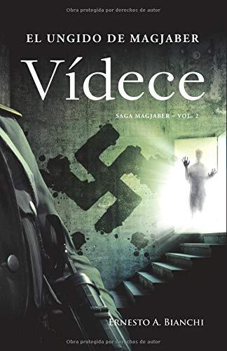 VÍDECE, El Ungido de Magjaber Una historia donde la fe y la razón, serán puestas a prueba.  [Bianchi, Ernesto A.] (Tapa Blanda)