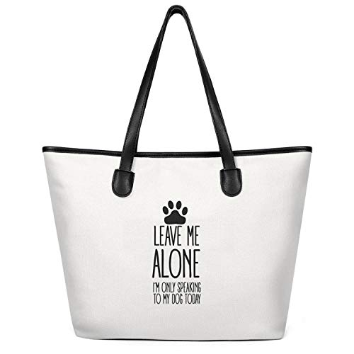 Sdesd Adsd Leave Me Alone Im Only Speaking to My Dog Today Women's Handbags Canvas Shoulder Bags Casual Tote