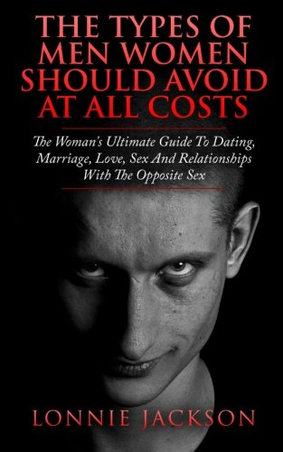 The Types Of Men Women Should Avoid At All Costs ebook