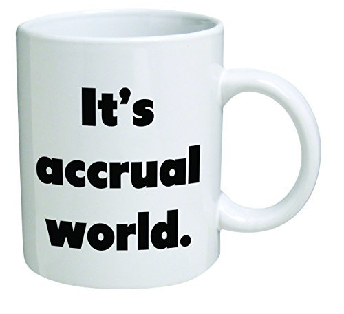 Funny Mug - It's accrual world, accountant, auditor, BLACK CPA - 11 OZ Coffee Mugs - Funny Inspirational and sarcasm - By