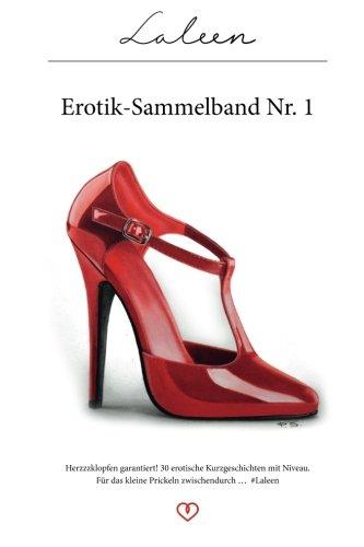 Laleen Erotik-Sammelband Nr. 1: #Herzzzklopfen garantiert! 30 Erotische Kurzgeschichten für das kleine Prickeln zwischendurch. (Volume 6) (German Edition) PDF