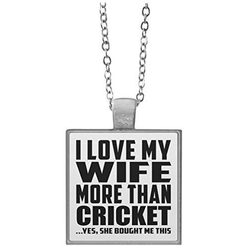 Designsify Husband Necklace, I Love My Wife More Than Cricket .Yes, She Bought Me This - Square Necklace, Silver Plated Pendant, Best Gift for Men, Man, Him, Boyfriend from Wife by Designsify