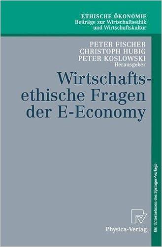Book Wirtschaftsethische Fragen der E-Economy (Ethische Ökonomie. Beiträge zur Wirtschaftsethik und Wirtschaftskultur) (German Edition)